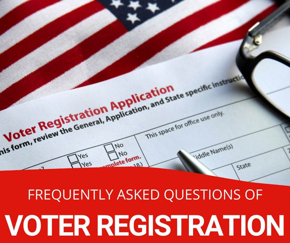 Frequently Asked Questions of Voter Registration
